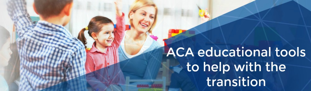 ACA educational tools to help with the transition
