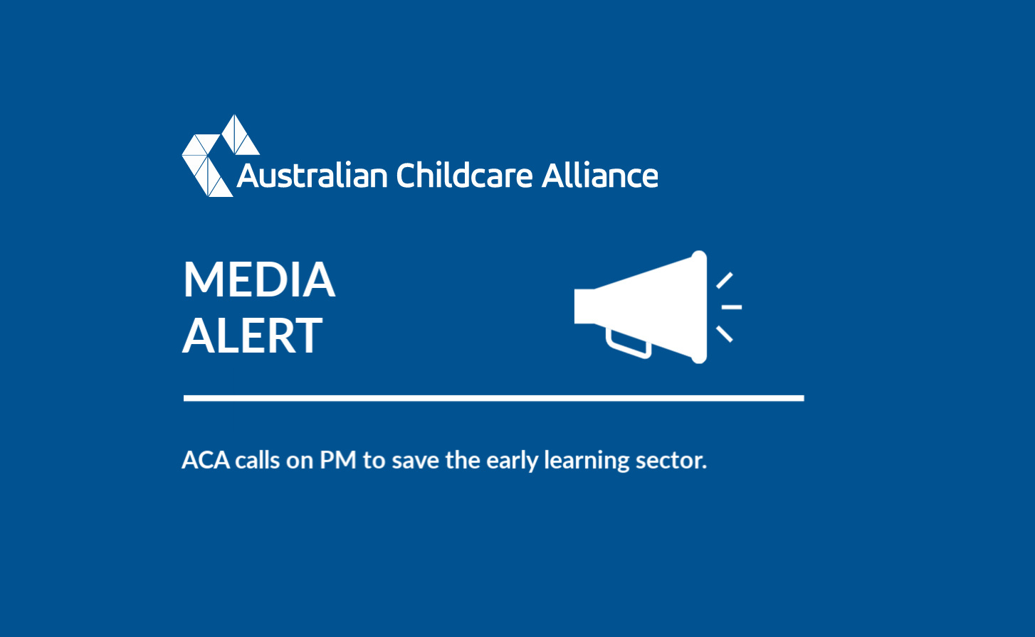ACA calls on PM to save early learning sector